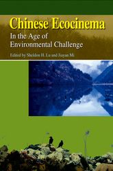 Chinese EcocinemaIn the Age of Environmental Challenge