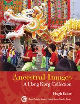 Ancestral Images: A Hong Kong Collection
