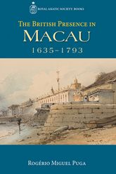 The British Presence in Macau, 1635-1793